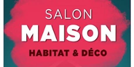 """Le Salon Maison de Fontenay-le-Comte """"Maison & Déco"""" billets"""