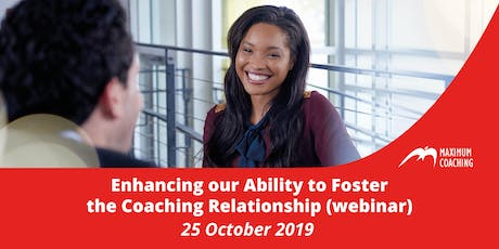 Enhancing our Ability to Foster the Coaching Relationship webinar tickets
