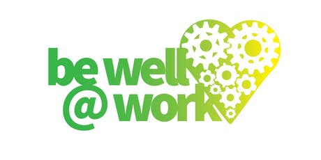 Be Well @ Work supports European Health and Safety Week. tickets