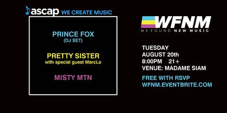 8/20: WFNM & ASCAP PRESENT: PRINCE FOX, PRETTY SISTER FT MARCLO, MISTY MTN AT MADAME SIAM tickets