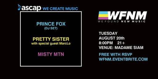 8/20: WFNM & ASCAP PRESENT: PRINCE FOX, PRETTY SISTER FT MARCLO, MISTY MTN AT MADAME SIAM