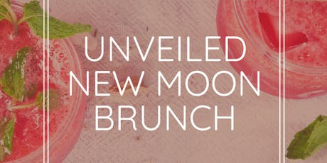 Unveiled New Moon Intention Setting Brunch - August  tickets