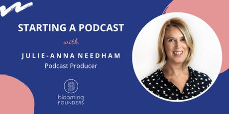 Blooming Founders Masterclass: Starting a Podcast tickets