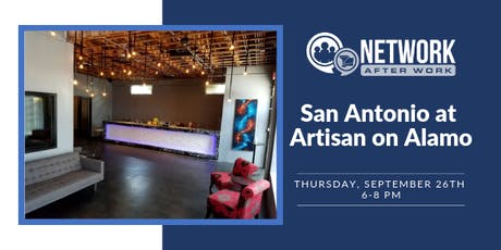 Network After Work San Antonio at Artisan on Alamo tickets