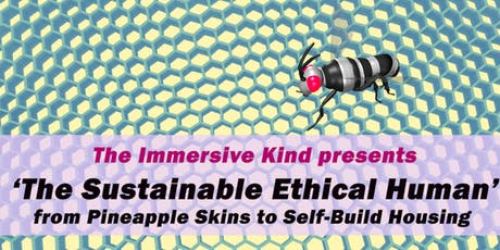 The Immersive Kind  Collective presents 'The Sustainable Ethical Human' tickets