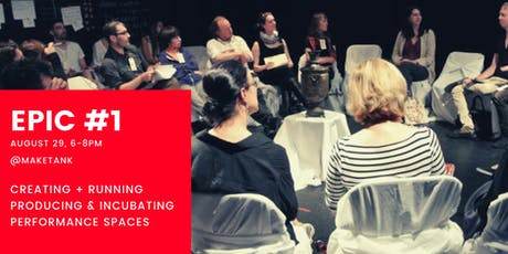 EPIC # 1: Creating + Running Producing & Incubating Performance Spaces tickets