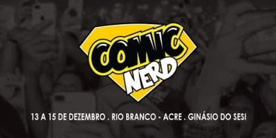 Comic Nerd - 2019 - Rio Branco