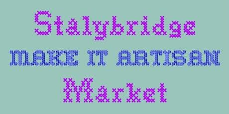 Stalybridge Make it Artisan Market tickets