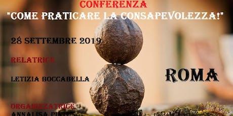 """Conferenza: """"Come praticare la consapevolezza!"""" - Relatrice: Letizia Boccab... biglietti"""