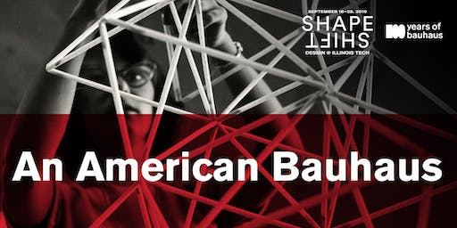 Exhibition | An American Bauhaus
