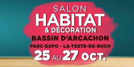 Le Salon habitat & Déco du Bassin d'Arcachon billets