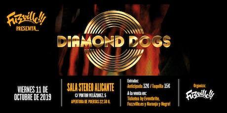 Fuzzville presenta: DIAMOND DOGS en Alicante entradas