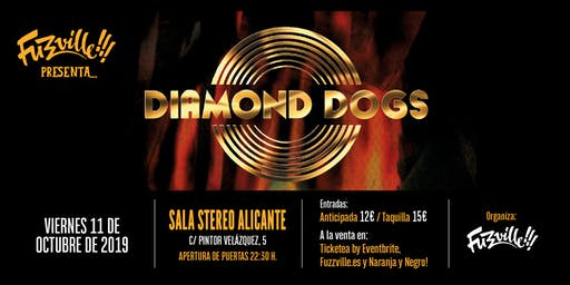 Fuzzville presenta: DIAMOND DOGS en Alicante