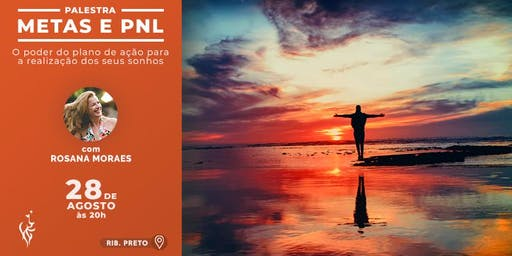 Palestra: Metas e PNL - O poder do plano de ação para a realização dos seus sonhos