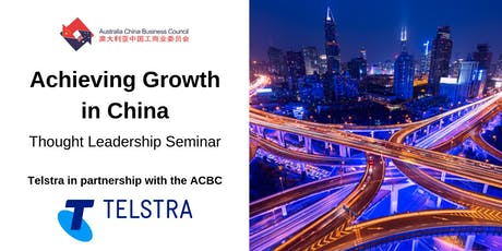 ACBC: Achieving Growth in China - Thought Leadership Seminar tickets