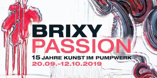 BRIXY PASSION - 15 Jahre Kunst im Pumpwerk