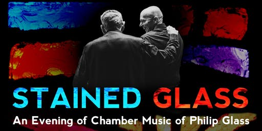 Stained Glass: An Evening of Chamber Music of Philip Glass
