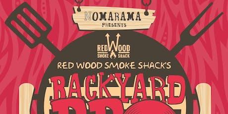 "Nomarama Presents ""Redwood Smokeshack's Backyard BBQ"" tickets"