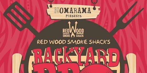"Nomarama Presents ""Redwood Smokeshack's Backyard BBQ"""