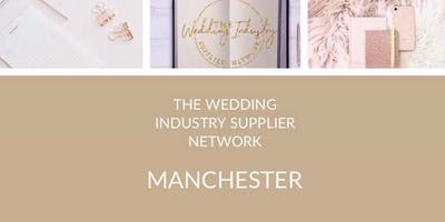 The Wedding Industry Supplier Networking Events MANCHESTER