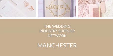 The Wedding Industry Supplier Networking Events MANCHESTER  tickets