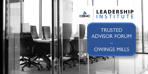 Trusted Advisor Forum - Owings Mills, MD