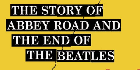 """'Solid State' - The Story of """"Abbey Road"""" and the End of the Beatles tickets"""