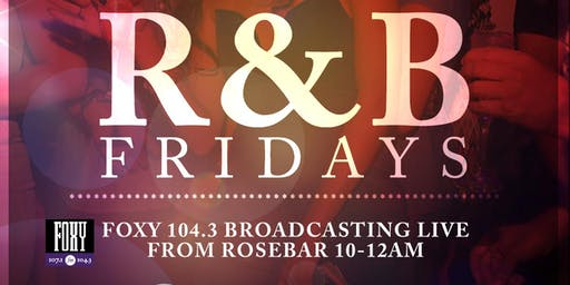 R&B FRIDAYS WITH FOXY 104.3 LIVE