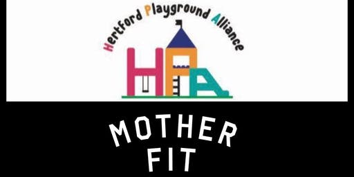 Mother Fit Circuits - Crowd Funding for the Hertford Playground Alliance