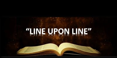 """LINE UPON LINE"" (A weekly study through the writings of the Apostle Paul)"