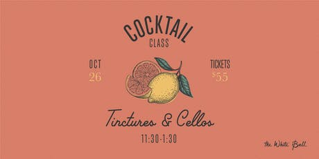 Building Your Own Home Bar: Part Three / Tinctures & Cellos tickets