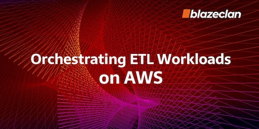 Orchestrating ETL workloads on AWS