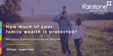 Protecting your family wealth (seminar) - Seagoe Hotel tickets