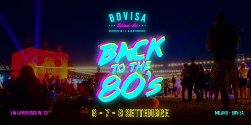 Bovisa Drive-In / DjSet, Street Food & Cinema \ Back to the 80's  -AmaMi Communication