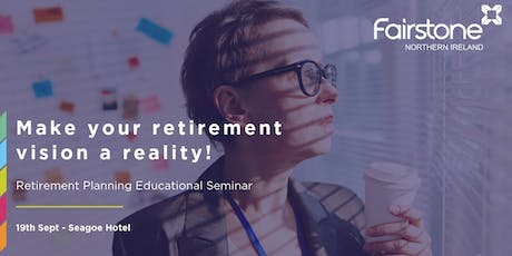 Retirement Planning Educational Seminar - Seagoe Hotel tickets