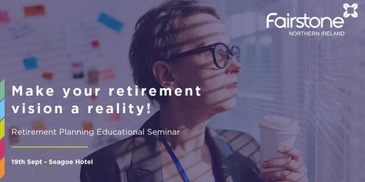 Retirement Planning Educational Seminar - Seagoe Hotel