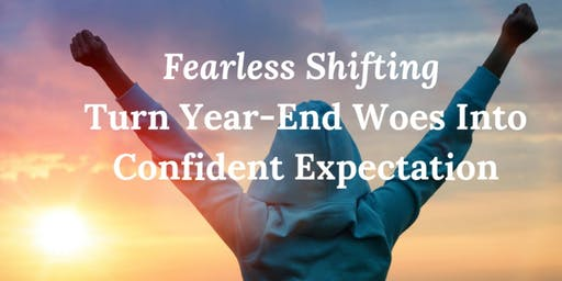 "Fearless Shifting: ""Ditching Overwhelm To Increase Productivity"""