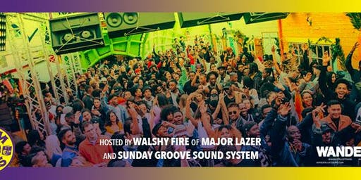 Sunday Groove feat Walshy Fire (Major Lazer) au Wanderlust