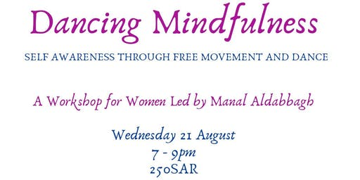 Dancing Mindfulness with Manal Aldabbagh (Women Only)