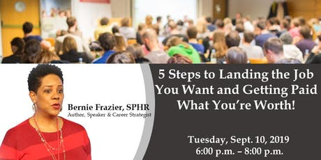 5 Steps to Landing the Job You Want and Getting Paid What You're Worth! tickets