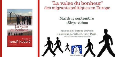 « La valse du bonheur » des migrants politiques en Europe billets