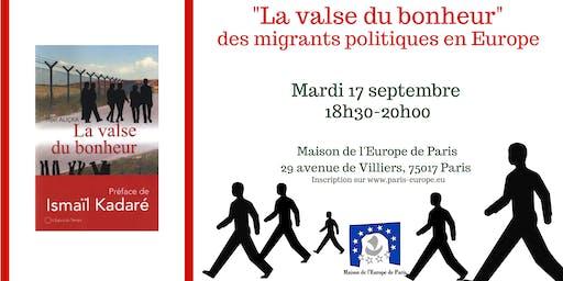 « La valse du bonheur » des migrants politiques en Europe