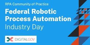 Federal Robotic Process Automation Industry Day