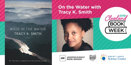 On the Water with Tracy K. Smith: Cleveland Book Week