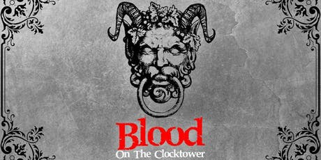 Blood on the Clocktower - Back in London! tickets