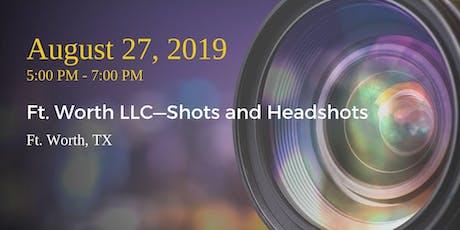 Ft. Worth LLC—Shots and Headshots tickets