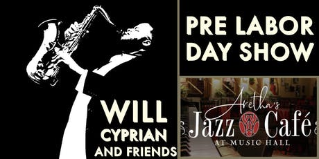 Will Cyprian and Friends Pre Labor Day Show tickets