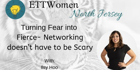 ETTW:Turn Fear into Fierce-Networking doesn't have to be Scary w/Ilsy Hoo tickets