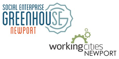 Working Cities Newport Welcomes Social Enterprise Greenhouse tickets