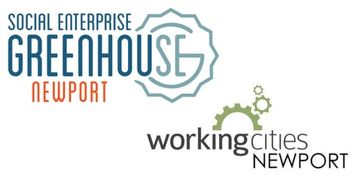 Working Cities Newport Welcomes Social Enterprise Greenhouse